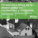 Portada del documento Perspectiva ética de la desescalada en residencias y viviendas de personas con discapacidad intelectual o del desarrollo