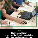 Guía Cómo evaluar la accesibilidad cognitiva de webs y apps Logo Plena inclusión 3 personas usan un ordenador y apuntan Logo europeo lectura fácil
