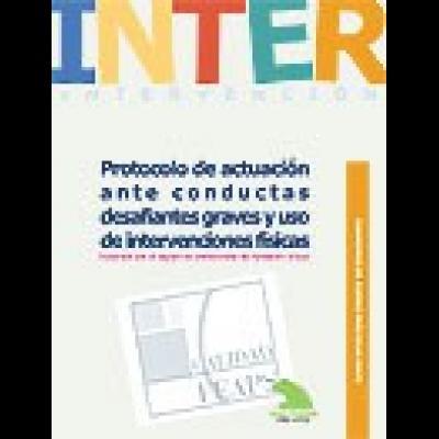 Portada del Cuaderno de Buenas Prácticas. Protocolo de actuación ante conductas desafiantes graves y uso de intervenciones físicas
